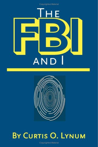 The FBI and I: Lynum, Curtis O.