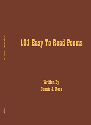 101 Easy to Read Poems: Dennis J. Ross