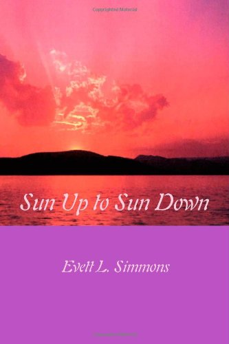Sun Up to Sun Down: Revisited: Simmons, Evett L.