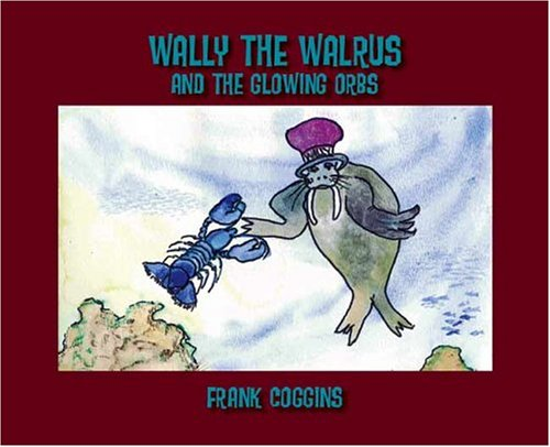 9781412041744: Wally the Walrus and the Glowing Orbs