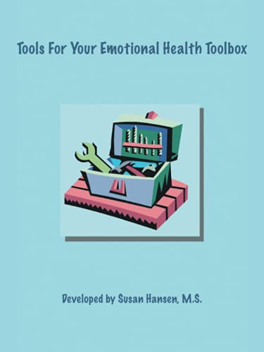 Tools For Your Emotional Health Tool Box: Susan Hansen