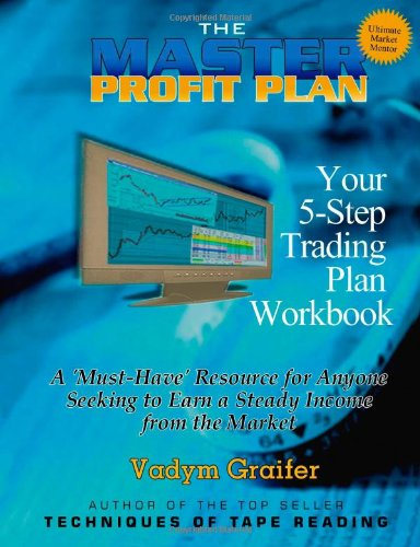 The Master Profit Plan: Your 5-Step Trading: Graifer, Vadym