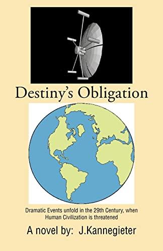Destinys Obligation: J. Kannegieter