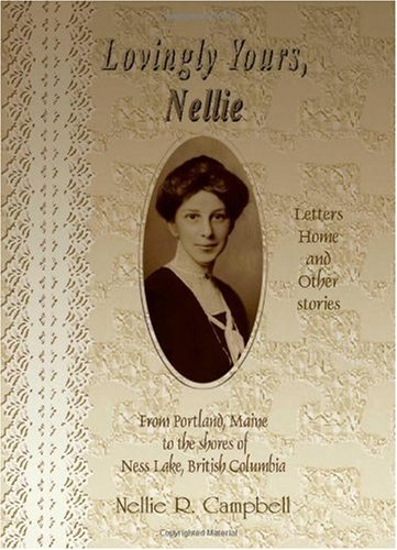 Lovingly Yours, Nellie: Nellie R. Campbell