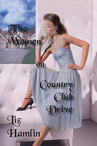 9781412044158: The Women on Country Club Drive