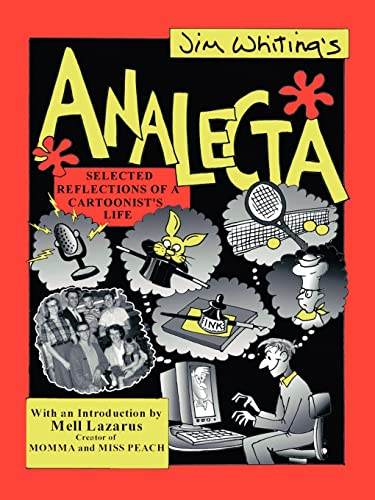 ANALECTA-SELECTED REFLECTIONS OF A CARTOONIST'S LIFE WITH: Whiting, Jim