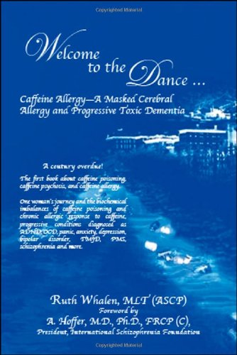 9781412050005: Welcome to the Dance: Caffeine Allergy - A Masked Cerebral Allergy and Progressive Toxic Dementia