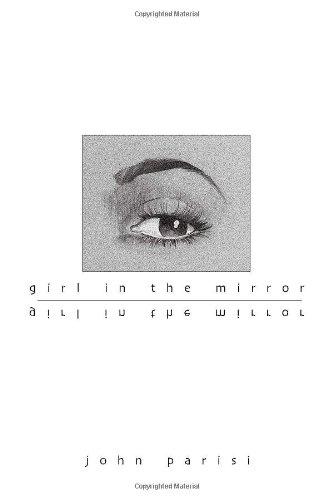 Girl in the Mirror: John Parisi