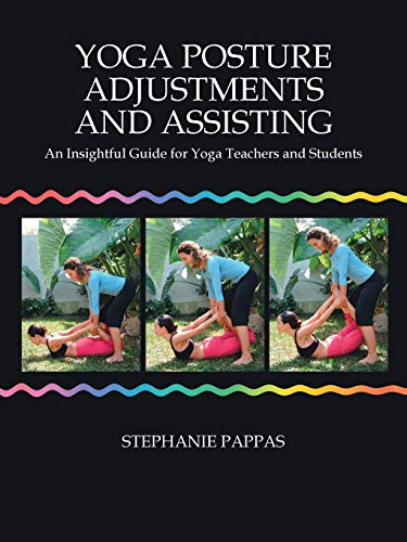 9781412051620: Yoga Posture Adjustments and Assisting: An Insightful Guide for Yoga Teachers and Students