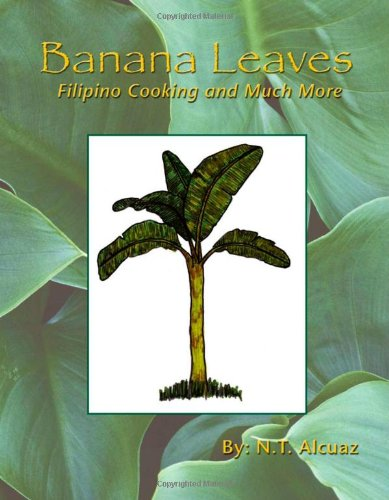 Banana Leaves: Filipino Cooking and Much More