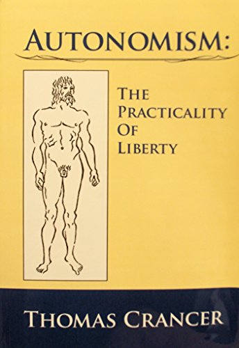 9781412054287: Autonomism: The Practicality of Liberty