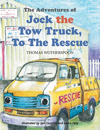 9781412055772: The Adventures of Jock the Tow Truck, To The Rescue