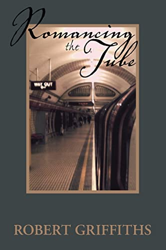 Romancing the Tube (1412056039) by Griffiths, Robert