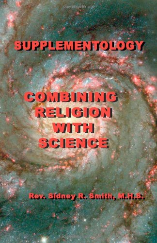 Supplementology: Combining Religion with Science