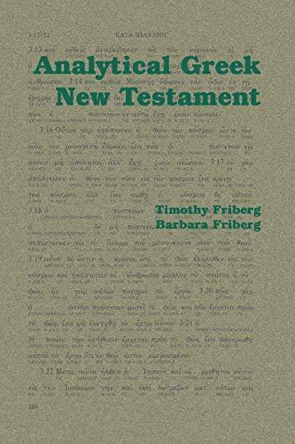 Analytical Greek New Testament: Volume I and II (v. 1 and v. 2): Friberg, Timothy, Friberg, Barbara