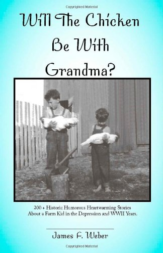 Will the Chicken be with Grandma?: Weber, James F.