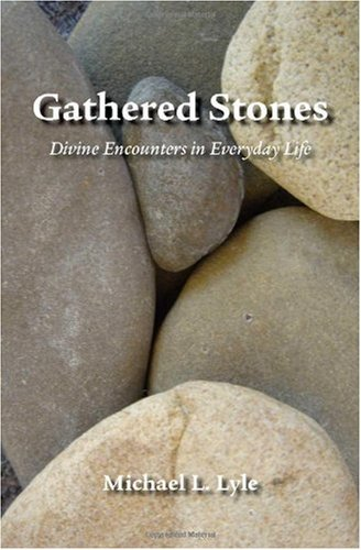 9781412057264: Gathered Stones: Divine Encounters in Everyday Life