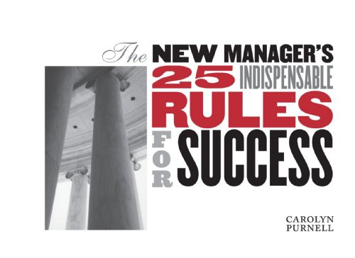 9781412057882: The New Manager's 25 Indispensable Rules For Success