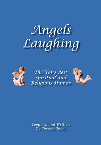 9781412057905: Angels Laughing: The Very Best Spiritual and Religious Humor