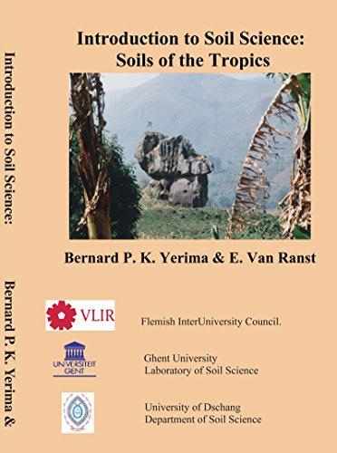 Introduction to Soil Science: Soils of the Tropics: Yerima, Bernard P. K.; Van Ranst, E.