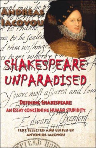 Shakespeare Unparadised: Defining Shakespeare: An Essay Concerning Human Stupidity: Andreas Iacovou