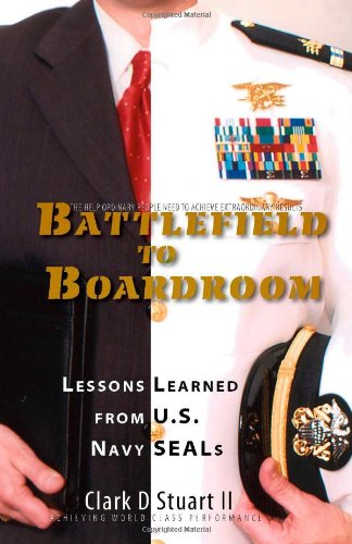 9781412060318: Battlefield to Boardroom: Lessons Learned from U.S. Navy SEALs