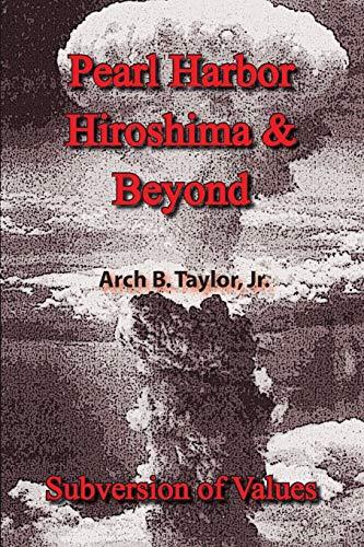 9781412060806: Pearl Harbor, Hiroshima & Beyond: Subversion of Values