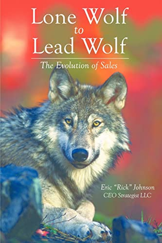 9781412060929: Lone Wolf to Lead Wolf: The Evolution of Sales