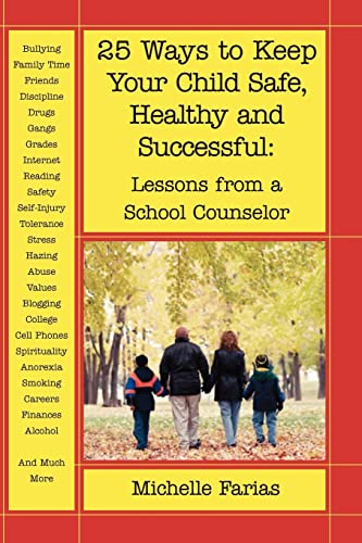 9781412060974: 25 Ways to Keep Your Child Safe, Healthy and Successful: Lessons from a School Counselor
