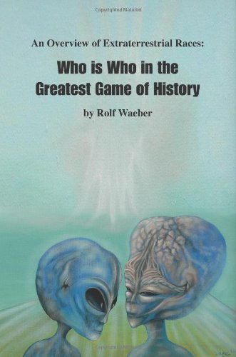 9781412063609: An Overview of Extraterrestrial Races: Who is Who in the Greatest Game of History