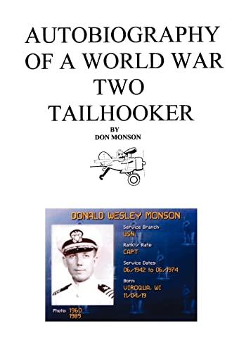 Autobiography of a World War Two Tailhooker: Donald Monson