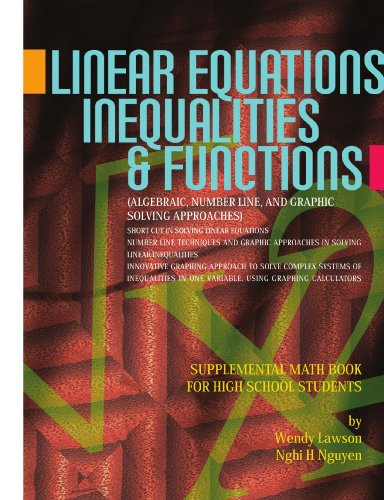 Linear Equations, Inequalities, & Functions: Nghi H. Nguyen/ Wendy Lawson