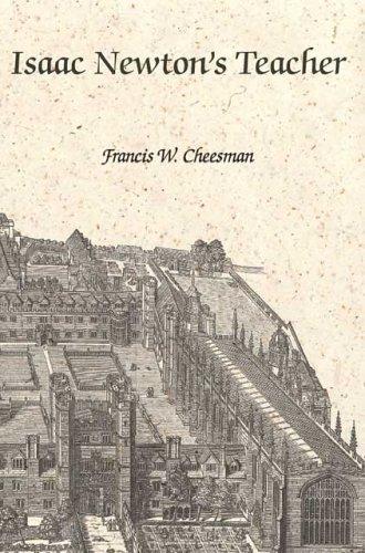 Isaac Newton's Teacher: Francis W. Cheesman