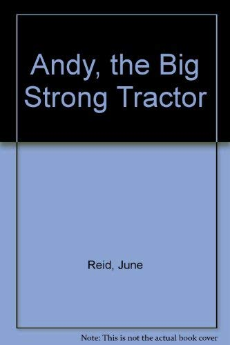 Andy, the Big Strong Tractor: June Reid