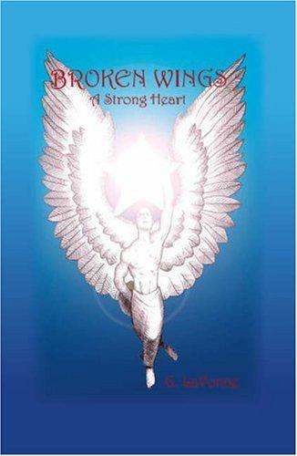 9781412067560: Broken Wings: A Strong Heart