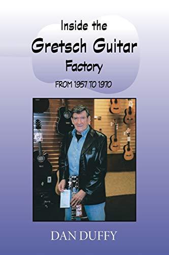 9781412068239: Inside The Gretsch Guitar Factory 1957/1970