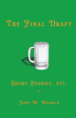 The Final Draft: Short Stories, Etc.: Marran, John M.