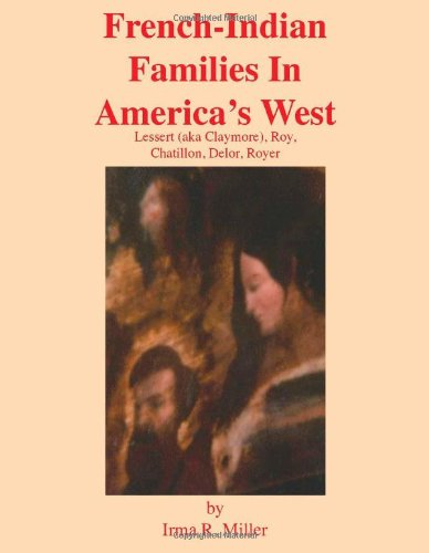 French-Indian Families in America's West: Irma R. Miller