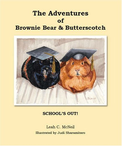 9781412070409: The Adventures of Brownie Bear & Butterscotch: School's Out!