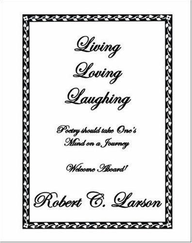 9781412070577: Living Loving Laughing