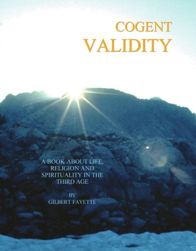 9781412070881: Cogent Validity: A Book About Life, Religion and Spirituality in the Third Age