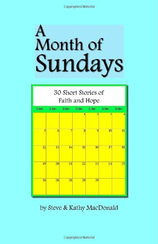 9781412070966: A Month of Sundays: 30 Short Stories of Hope and Faith