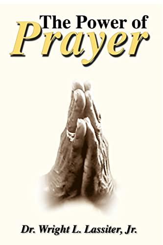 The Power of Prayer: Dr. Wright L. Lassiter Jr.