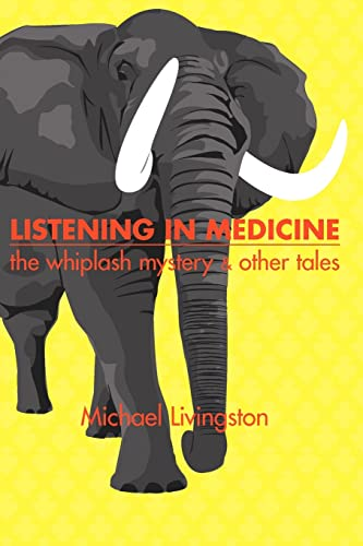 9781412071697: Listening in Medicine: The Whiplash Mystery & Other Tales