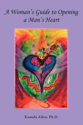 9781412073523: A Woman's Guide to Opening a Man's Heart