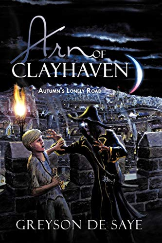 9781412073646: Arn Of Clayhaven: Autumn's Lonely Road