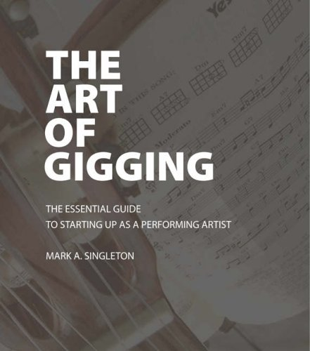 9781412074025: The Art of Gigging: The Essential Guide to Starting Up as a Performing Artist
