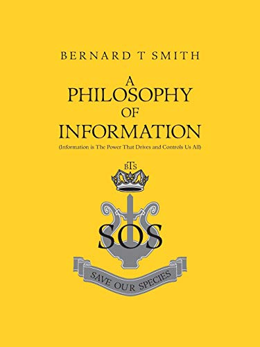 9781412074049: A Philosophy Of Information: (Information is the Power that Drives and Controls us All)