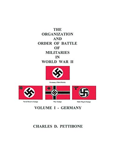 The Organization and Order of Battle of Militaries In World War II: Volume I - Germany (v. 1): ...