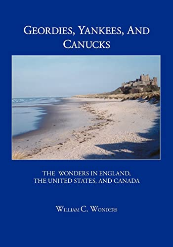 9781412075848: Geordies, Yankees, and Canucks: The Wonders In England, the United States, and Canada